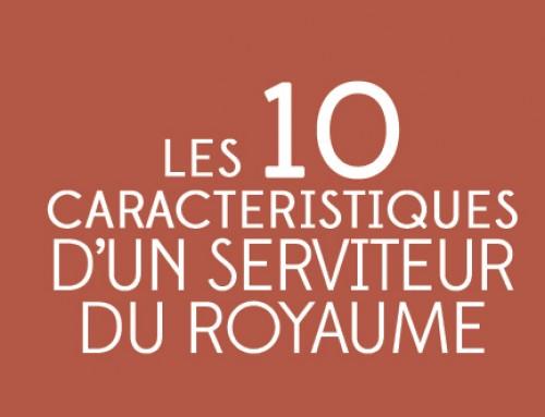 Les 10 caractéristiques d'un serviteur du royaume