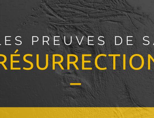 Les preuves de Sa résurrection