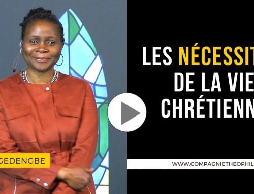 Les nécessités de la vie chrétienne